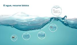 El agua, recurso básico