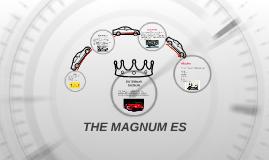 THE MAGNUM ES