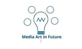 앞으로의 미디어 아트는?