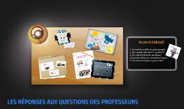 LES RÉPONSES AUX QUESTIONS DES PROFESSEURS