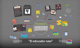 Copy of El educador nato