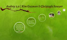 Audrey 2.0 | Kim Guzman & Christoph Sawyer