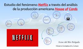 Estudio del fenómeno Netflix a través del análisis de la pro