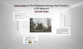 Externalities of The Philadelphia Energy Hub Transition: A G