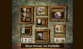 Copy of River Owens' Art Portfolio
