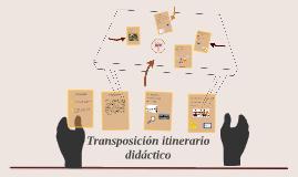 Transposicion itinerario didáctico