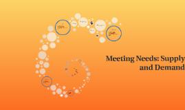 Meeting Needs: Supply and Demand