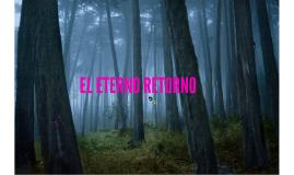 Copy of EL ETERNO RETORNO