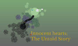 Inncocent hearts; The Untold Story
