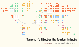 Terrorism's Effects on the Tourism Industry
