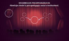 DESARROLLOS PSICOPEDAGÓGICOS