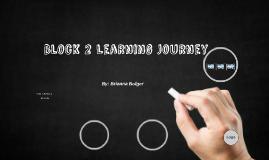 Block 2 Learning Journey