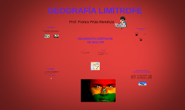 GEOGRAFIA LIMITROFE DE BOLIVIA by Franco Frias Mendoza on Prezi