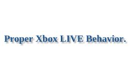 Xbox LIVE Proper behavior