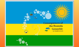 Consequences of the Rwanda Genocide