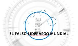EL FALSO LIDERASGO MUNDIAL