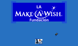 "Copy of La ""Make a Wish Foundation"""