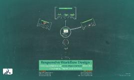 Responsive Workflow Design