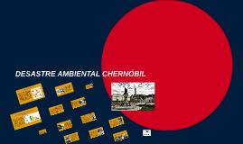 DESASTRE AMBIENTAL CHERNÓBIL