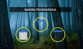 BASURA TECNOLÓGICA.