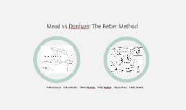 Mead vs. Donham: The Better Method