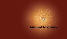 Love and Acceptance