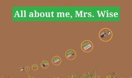 All about me, Mrs. Wise