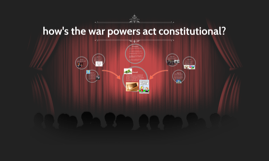 how's the war powers act constitutional?