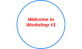 Welcome to Workshop #1