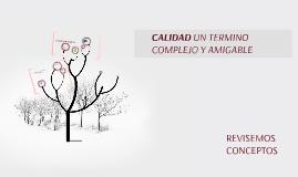 Copy of CALIDAD UN TERMINO COMPLEJO Y AMIGABLE