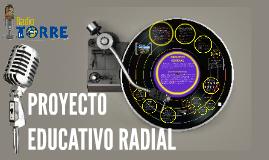 Copy of PROYECTO RADIAL EDUCATIVO