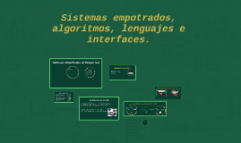 Sistemas empotrados, algoritmos, lenguajes e interfaces.