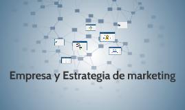 Empresa y Estrategia de marketing