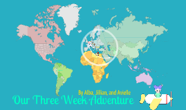 Our three week adventure