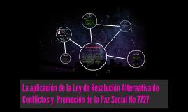 Copy of La aplicación de la Ley de Resolución Alternativa de Conflic