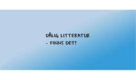 DÅLIG LITTERATUR