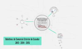 Boletines de Comercio Exterior de Ecuador 2013 - 2014 - 2015