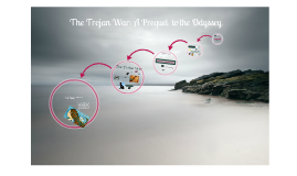 Copy of The Trojan War: A Prequel to the Odyssey