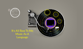 It's All Music to Me : Music As A Language