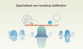 Specialized non-banking institution