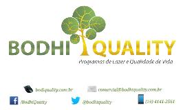 Bodhi Quality - Condomínios