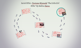 Copy of Serial Killer : Tsutomu Miyazaki By Sabina Karac