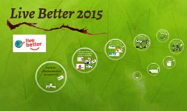 Live Better 2015