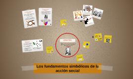 Los fundamentos simbólicos de la acción social