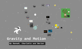Copy of Gravity and Motion