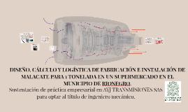 DISEÑO, CÁLCULO Y LOGÍSTICA DE FABRICACIÓN E INSTALACIÓN DE