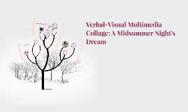 Verbal-Visual Multimedia Collage: A Midsummer Night's Dream