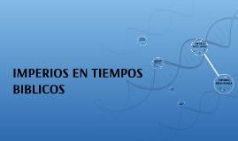 Copy of IMPERIOS EN TIEMPOS BIBLICOS