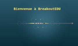 Bienvenue à BreakoutEDU