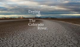 Destruction of the Colorado River
